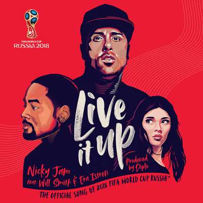 Live It Up: Nicky Jam featuring Will Smith and Era Istrefi — Official Song of 2018 FIFA World Cup