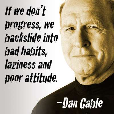 Quote from former Iowa Hawkeyes wrestling coach Dan Gable
