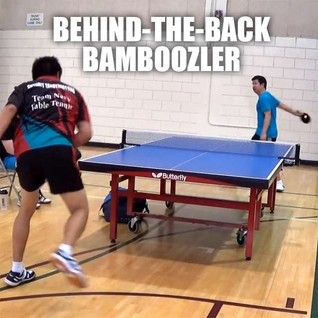 Table Tennis behind-the-back trick shot
